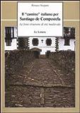 Il «camino» italiano per Santiago de Compostela. Le fonti itinerarie di età...