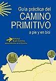 GUIA PRACTICA DEL CAMINO PRIMITIVO A PIE Y EN BICI