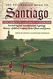The Pilgrimage Road to Santiago: The Complete Cultural Handbook [Idioma Inglés]