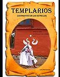 TEMPLARIOS: CAMINANTES DE LAS ESTRELLAS