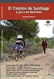 Camino de Santiago, el - a pie y en bicicleta