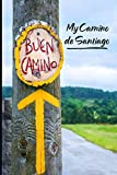 My Camino de Santiago: Notebook and Journal for Pilgrims on the Way of St. James...