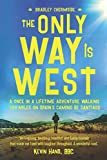 The Only Way Is West: A Once In a Lifetime Adventure Walking 500 Miles On...