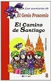 EL CAMINO DE SANTIAGO - LIBRO 8 (Las aventuras del Genio Proscenio)