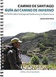 Camino de Santiago. Guía del Camino de Invierno. De Ponferrada a Santiago por...