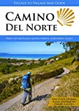 Camino de Norte: Irún to Santiago: Irun to Santiago along Spain's Northern...