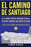 El Camino de Santiago: A 1st Hand View of Walking 220kms in 9 Days Across the...