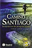 Camino de Santiago - guia del peregrino jacobeo (3ª ed.) (Grandes Travesias)