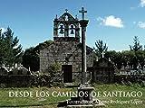 Desde los Caminos de Santiago