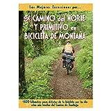 El Camino del Norte y Primitivo en bicicleta de montaña (Las Mejores...