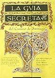 Guia secreta del camino de Santiago, la